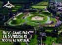 Volcanic park, el mejor parque de naturaleza, aventura y diversión de méxico.